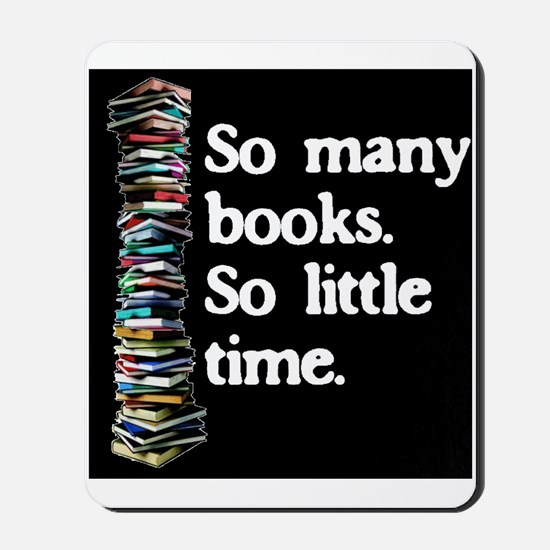 So Many Books---for black backgrounds Mousepad