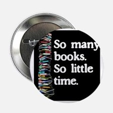 "So Many Books---for black backgrounds 2.25"" Button"