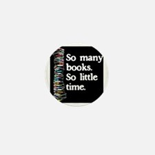 So Many Books---for black backgrounds Mini Button