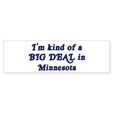 Big Deal in Minnesota Bumper Bumper Sticker