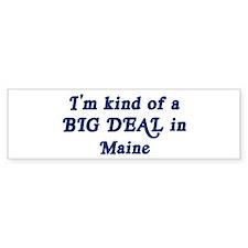 Big Deal in Maine Bumper Bumper Sticker