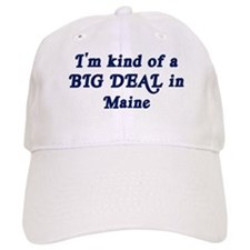 Big Deal in Maine Baseball Cap