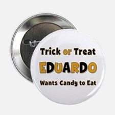 Eduardo Trick or Treat Button