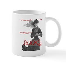 Cannot Live w/o Books Mug