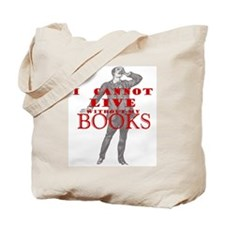 I cannot live without books - Tote Bag