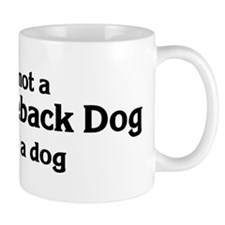 Thai Ridgeback Dog: If it's n Coffee Mug
