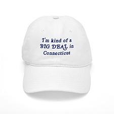 Big Deal in Connecticut Baseball Cap