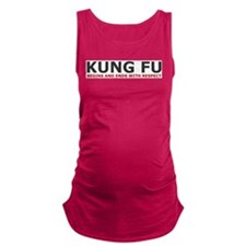 Kung Fu Quote Maternity Tank Top