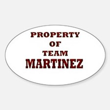 Property of team Martinez Oval Decal