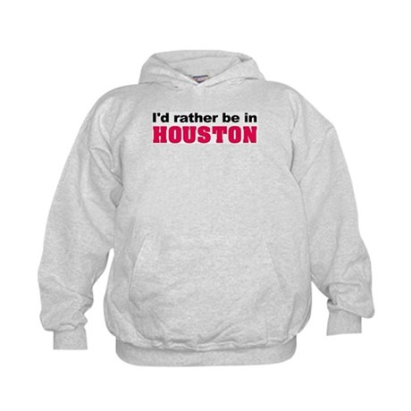 I'd rather be in Houston Kids Hoodie