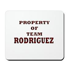 Property of team Rodriguez Mousepad