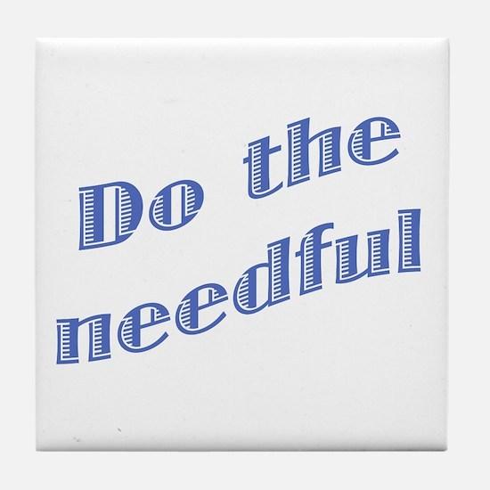 Do the Needful #2 Tile Coaster
