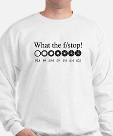 What the f/stop? Sweatshirt