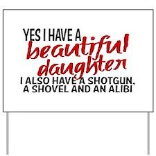 Shotgun, Shovel & an Alibi Yard Sign