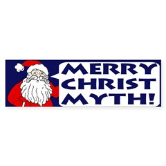 Merry Christ Myth! Bumper Bumper Sticker