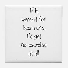 no exercise Tile Coaster