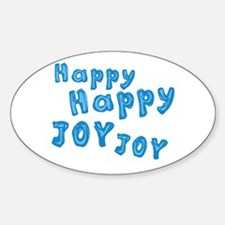 Happy Happy Joy Joy Oval Decal