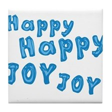 Happy Happy Joy Joy Tile Coaster