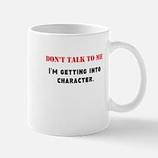 Dont Talk To Me Mug