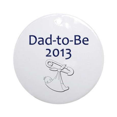 Dad-to-Be 2013 Ornament (Round)