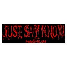 Just Say Know! Black & Red Bumper Bumper Sticker
