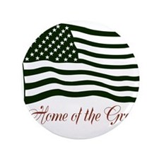 """America home of the green 3.5"""" Button"""