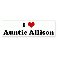I Love Auntie Allison Bumper Bumper Sticker