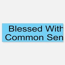 Blessed with Common Sense Custom Bumper Bumper Sticker