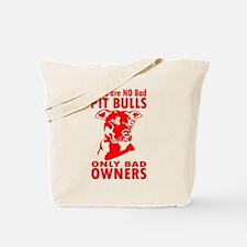 NO BAD PIT BULLS Tote Bag