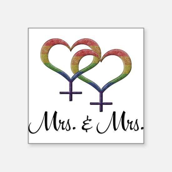 "Mrs. & Mrs. Square Sticker 3"" x 3"""