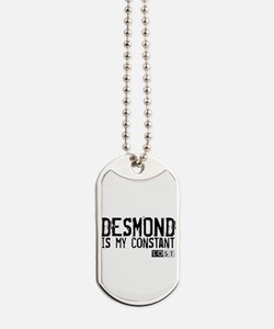 Desmond Is My Constant Dog Tags