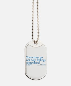 Not Have Feelings? Dog Tags