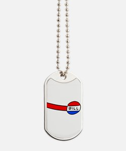 Now You're a Bill Dog Tags