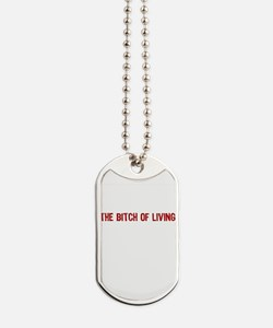 The Bitch of Living Dog Tags