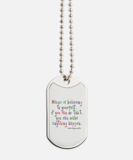 Magic Believe In Yourself Dog Tags