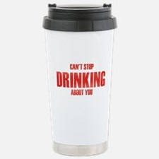 Can't Stop Drinking Travel Mug