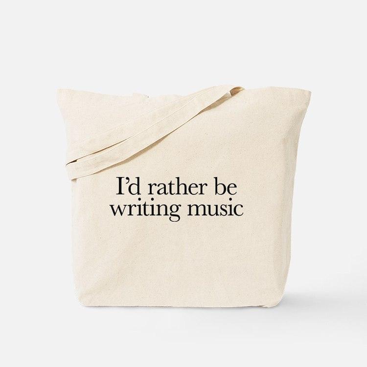 I'd rather be writing music shirt design Tote Bag