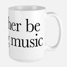 I'd rather be writing music shirt design Mug