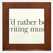 I'd rather be writing music shirt design Framed Ti