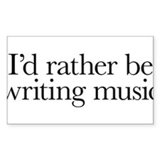 I'd rather be writing music shirt design Decal