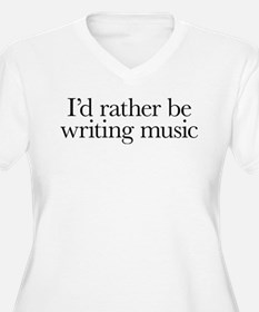 I'd rather be writing music shirt design Plus Size