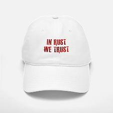 In Rust We Trust Baseball Baseball Cap