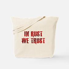 In Rust We Trust Tote Bag