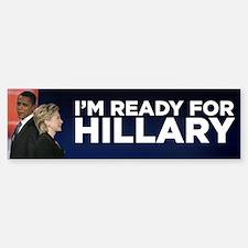 Im Ready for Hillary Bumper Bumper Bumper Sticker