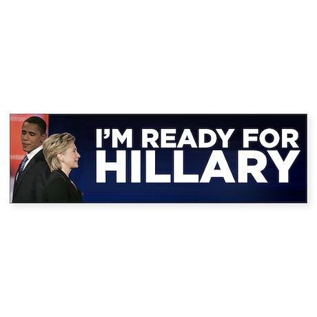 Im Ready for Hillary Bumper Sticker