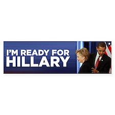Im Ready for Hillary Bumper Bumper Sticker