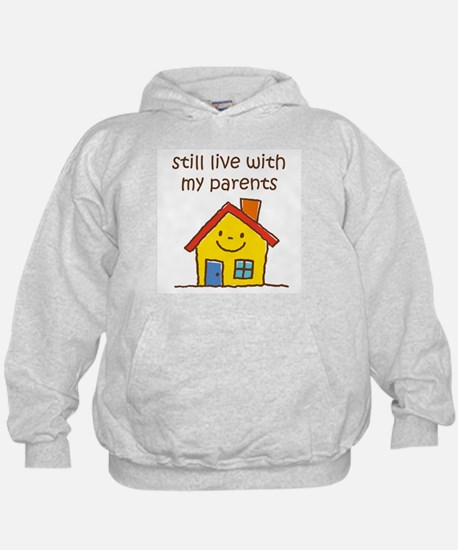 Still Live with Parents Hoodie
