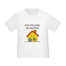 Still Live with Parents T-Shirt