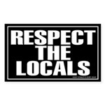 RESPECT THE LOCALS Rectangle Sticker