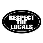 RESPECT THE LOCALS Oval Sticker